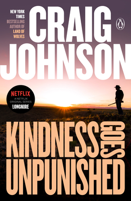 Kindness Goes Unpunished: A Longmire Mystery (Walt Longmire Mysteries) Cover Image