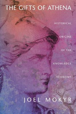 The Gifts of Athena: Historical Origins of the Knowledge Economy Cover Image