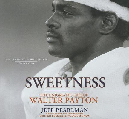 Sweetness: The Enigmatic Life of Walter Payton Cover Image