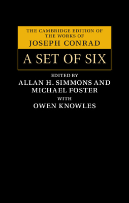A Set of Six (Cambridge Edition of the Works of Joseph Conrad) Cover Image