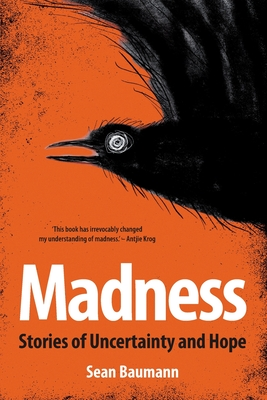 Madness: Stories of uncertainty and hope Cover Image