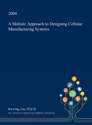 A Holistic Approach To Designing Cellular Manufacturing Systems Brookline Booksmith