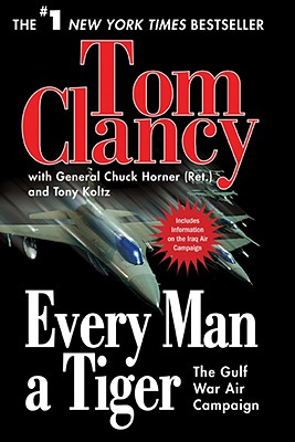 Every Man a Tiger: The Gulf War Air Campaign (Commander Series #2) Cover Image