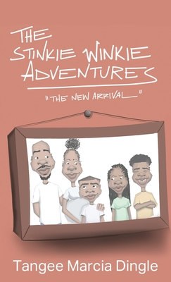 The Stinkie Winkie Adventures: The New Arrival Cover Image