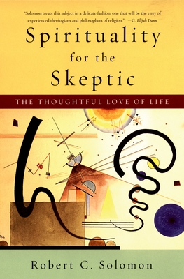 Spirituality for the Skeptic: The Thoughtful Love of Life Cover Image