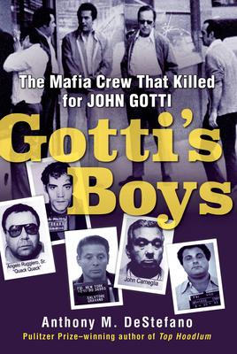 Gotti's Boys: The Mafia Crew That Killed for John Gotti Cover Image