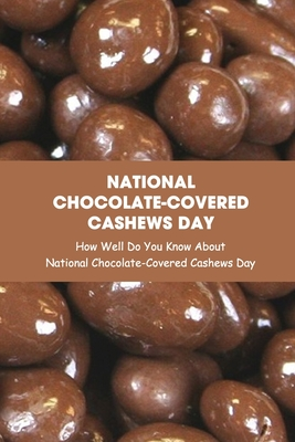 National Chocolate-Covered Cashews Day: How Well Do You Know About National Chocolate-Covered Cashews Day: Special Things About National Chocolate-Cov Cover Image