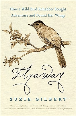 Flyaway: How a Wild Bird Rehabber Sought Adventure and Found Her Wings Cover Image