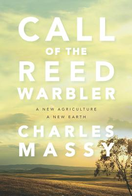 Call of the Reed Warbler: A New Agriculture, a New Earth Cover Image