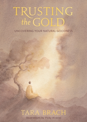 Trusting the Gold: Uncovering Your Natural Goodness Cover Image
