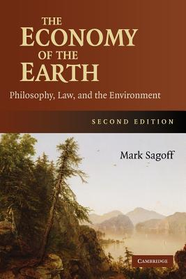 The Economy of the Earth: Philosophy, Law, and the Environment (Cambridge Studies in Philosophy and Public Policy) Cover Image