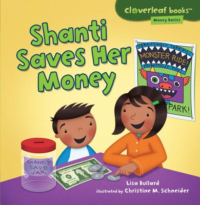 Shanti Saves Her Money (Cloverleaf Books: Money Basics) Cover Image
