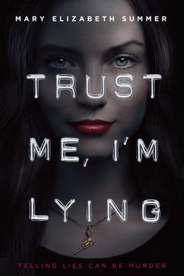 Trust Me, I'm Lying (Trust Me Series) Cover Image