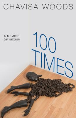 100 Times: A Memoir of Sexism Cover Image