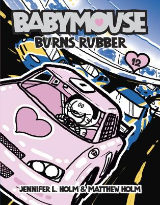 Babymouse #12: Burns Rubber Cover Image
