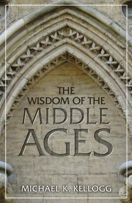 The Wisdom of the Middle Ages Cover Image