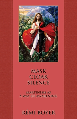 Mask Cloak Silence: Martinism as a Way of Awakening Cover Image