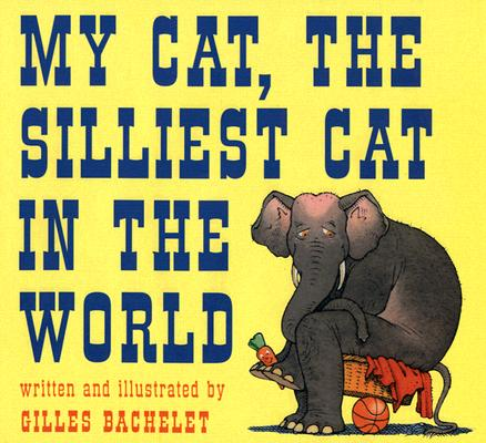 Cover for My Cat, The Silliest Cat in the World