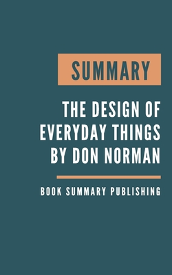 Summary: The design of Everyday Things - How smart design is the new competitive frontier by Don Norman Cover Image