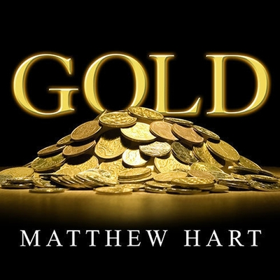 Gold: The Race for the World's Most Seductive Metal Cover Image