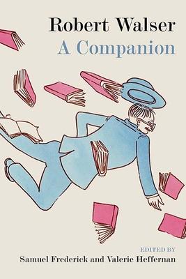 Robert Walser: A Companion Cover Image