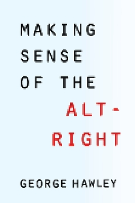 Making Sense of the Alt Right