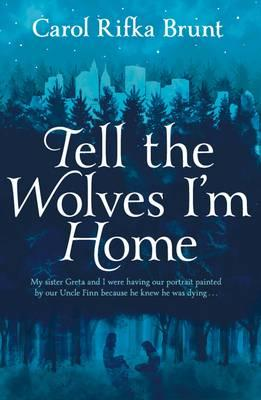 Tell the Wolves I'm Home. by Carol Rifka Brunt Cover