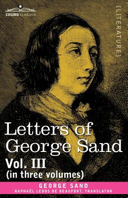 Letters of George Sand, Vol. III (in Three Volumes) Cover Image