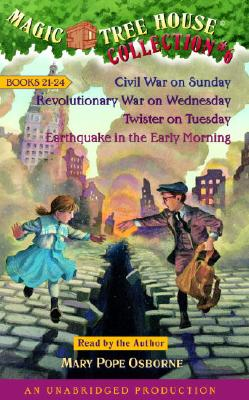 Magic Tree House Collection Volume 6: Books 21-24: #21 Civil War on Sunday; #22 Revolutionary War on Wednesday; #23 Twister on T Cover Image