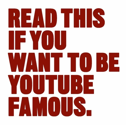 Read This if You Want to Be YouTube Famous Cover Image