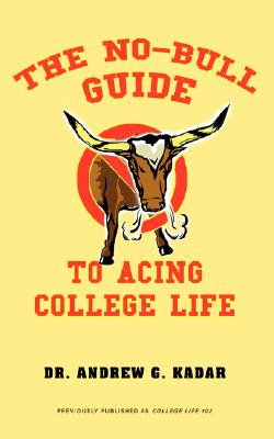 The No-Bull Guide to Acing College Life Cover