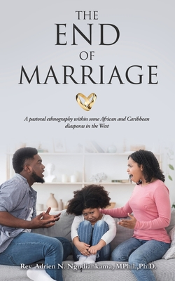 The End of Marriage: A pastoral ethnography within some African and Caribbean diasporas in the West Cover Image
