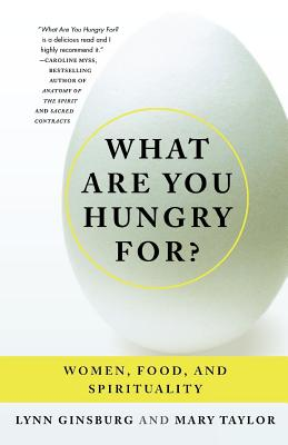 What Are You Hungry For?: Women, Food, and Spirituality Cover Image