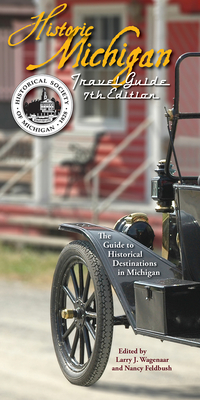 Historic Michigan Travel Guide: The Guide to Historical Destinations in Michigan Cover Image