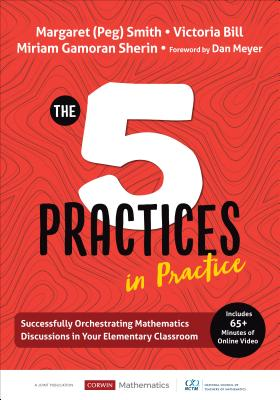 The Five Practices in Practice [elementary]: Successfully Orchestrating Mathematics Discussions in Your Elementary Classroom (Corwin Mathematics) Cover Image