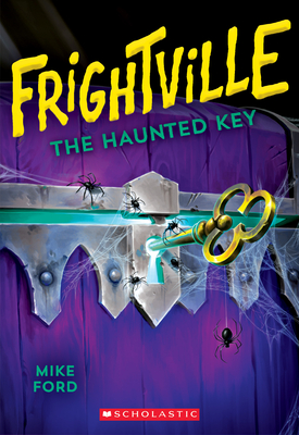 The Haunted Key (Frightville #3) Cover Image