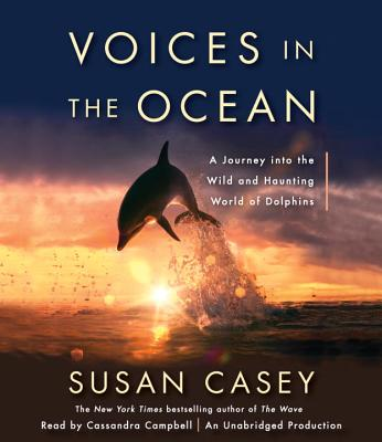 Voices in the Ocean: A Journey Into the Wild and Haunting World of Dolphins Cover Image