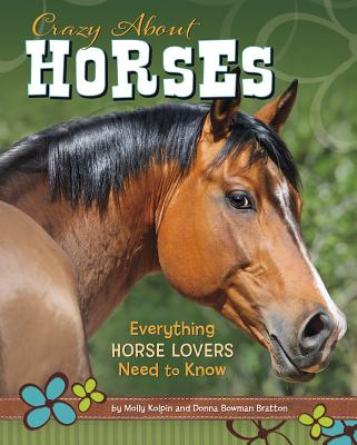 Crazy about Horses: Everything Horse Lovers Need to Know Cover Image