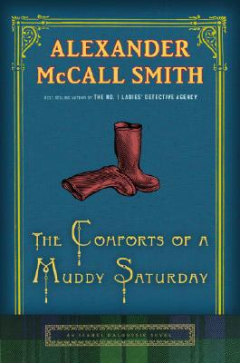 The Comforts of a Muddy Saturday: An Isabel Dalhousie Novel Cover Image