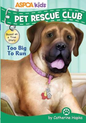Aspca Kids Pet Rescue Club Too Big To Run Pet Rescue Club