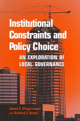 Institutional Constraints and Policy Choice: An Exploration of Local Governance Cover Image