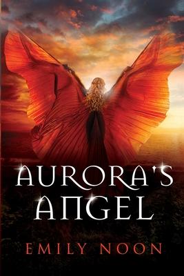 Aurora's Angel: A dark fantasy romance Cover Image
