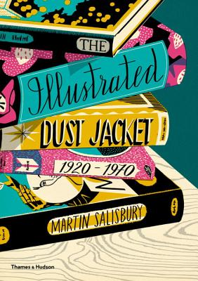 The Illustrated Dust Jacket, 1920-1970 Cover Image