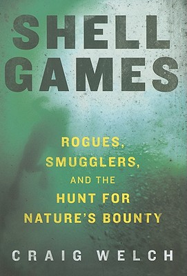 Shell Games: Rogues, Smugglers, and the Hunt for Nature's Bounty Cover Image
