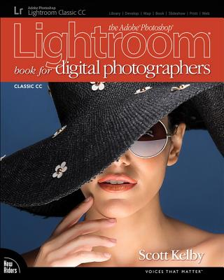 The Adobe Photoshop Lightroom Classic CC Book for Digital Photographers (Voices That Matter) Cover Image