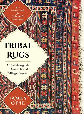 Tribal Rugs: A Complete Guide to Nomadic and Village Carpet S: A Complete Guide to Nomadic and Village Carpets Cover Image
