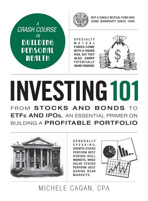 Investing 101: From Stocks and Bonds to ETFs and IPOs, an Essential Primer on Building a Profitable Portfolio (Adams 101) Cover Image