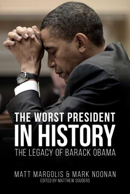 The Worst President in History: The Legacy of Barack Obama Cover Image