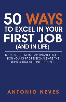 50 Ways to Excel in Your First Job (and in Life) Cover