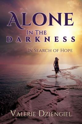 Alone in the Darkness: In Search of Hope Cover Image